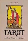 Tarot- Andere Wege im Alltag